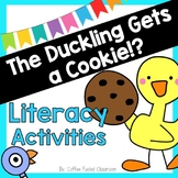 The Duckling Gets a Cookie - Literacy Activities