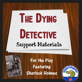 Sherlock Holmes: The Dying Detective Support Materials with Vocabulary and Test