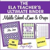 The ELA Teacher's Ultimate Binder {Grades 6,7,8 Lime & Grape EDITABLE}