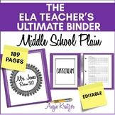 The ELA Teacher's Ultimate Binder {Grades 6,7,8 Plain EDITABLE}