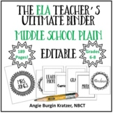 The ELA Teacher's Ultimate Binder {Grades 6,7,8 Plain EDITABLE}