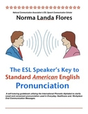 The ESL Speaker's Key to Standard American English Pronunciation