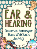 The Ear and Hearing Internet Scavenger Hunt WebQuest Activity