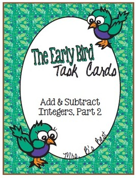 The Early Bird Task Cards:  Add and Subtract Integers, Part 2