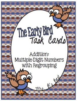 The Early Bird Task Cards:  Addition Multiple-Digit with R