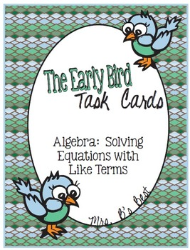 The Early Bird Task Cards:  Algebra - Solve Equations with