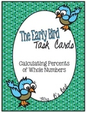 The Early Bird Task Cards:  Calculating Percents of Whole Numbers