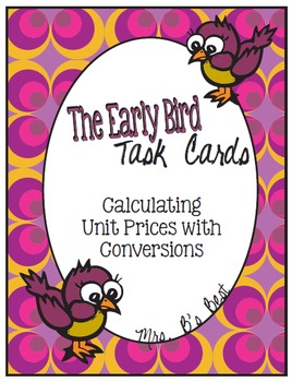 The Early Bird Task Cards: Calculating the Unit Rate with Conversions