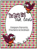 The Early Bird Task Cards:  Compare Percents, Fractions and Decimals