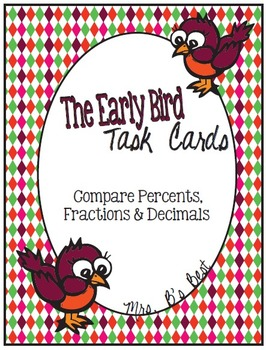 The Early Bird Task Cards:  Compare Percents, Fractions an
