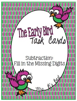 The Early Bird Task Cards:  Subtraction-Fill in the Missing Digit(s)
