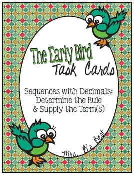 The Early Bird Task Cards-Decimal Sequences: Determine Rule, Supply Term