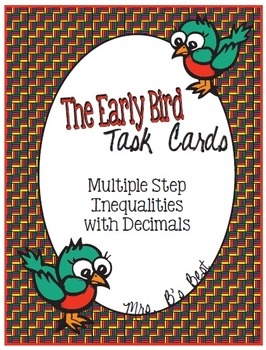 The Early Bird Task Cards:  Multiple Step Inequalities wit