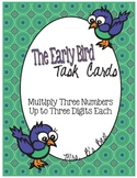 The Early Bird Task Cards:  Multiply Three Numbers Up to Three Digits Each
