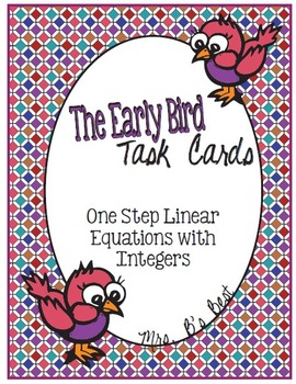 The Early Bird Task Cards:  One Step Linear Equations with