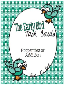 The Early Bird Task Cards:  Properties of Addition
