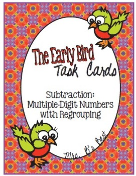 The Early Bird Task Cards:  Subtraction Multiple-Digit with Regrouping