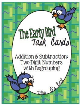The Early Bird Task Cards:  Two-Digit Addition and Subtrac