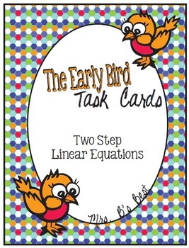The Early Bird Task Cards:  Two Step Linear Equations