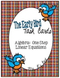 The Early Bird Task Cards for Algebra:  One-Step Linear Equations