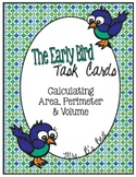 The Early Bird Task Cards for Calculating Area, Perimeter and Volume