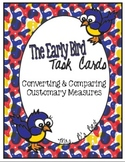 The Early Bird Task Cards for Customary Measures: Converting and Comparing