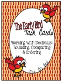 The Early Bird Task Cards for Decimals:  Rounding, Comparing and Ordering