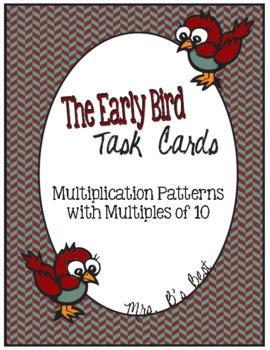 The Early Bird Task Cards for Multiplication Patterns with