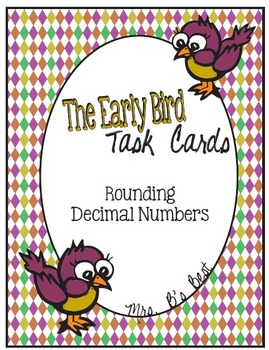 The Early Bird Task Cards for Rounding Decimal Numbers