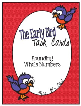 The Early Bird Task Cards for Rounding Whole Numbers
