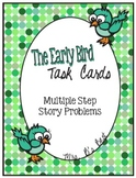 The Early Bird Task Cards for Solving Multiple Step Story Problems
