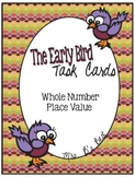 The Early Bird Task Cards for Whole Number Place Value