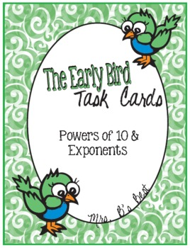 The Early Bird Task Cards for Working with Powers of 10 and Exponents
