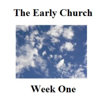 The Early Church:  Jesus Ascends/The Replacement (Week One)