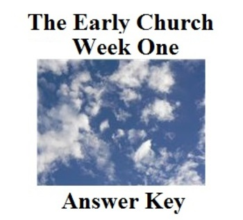The Early Church:  Jesus Ascends/The Replacement (Week One) Answer Key