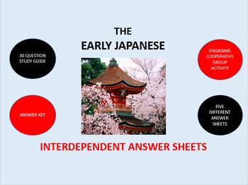 The Early Japanese:  Interdependent Answer Sheets Activity