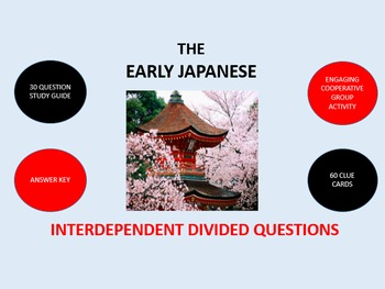 The Early Japanese:  Interdependent Divided Questions Activity