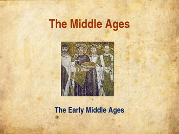 The Middle Ages - The Early Middle Ages