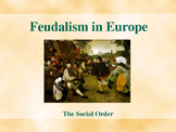 The Early Middle Ages - Feudalism in Europe - The Social Order