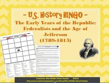 The Early Years of the Republic BINGO Federalists and the Age of Jefferson