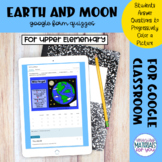 The Earth and Moon | Google™ Classroom