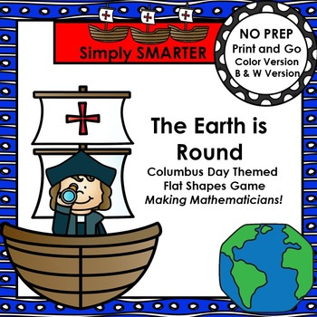 The Earth is Round:  NO PREP Columbus Day Themed Flat Shapes Game
