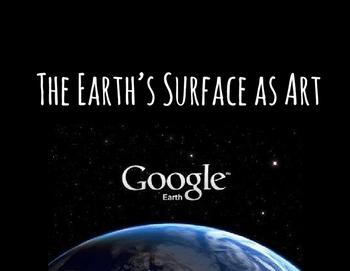 The Earth's Surface as Art: Art & Techonology Lesson for Kids