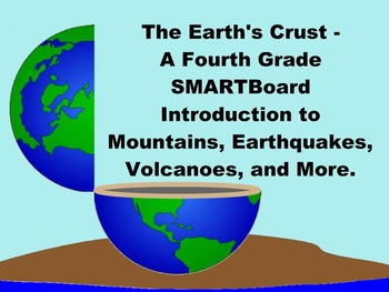 The Earth's Crust -  A Fourth Grade SMARTBoard Introduction