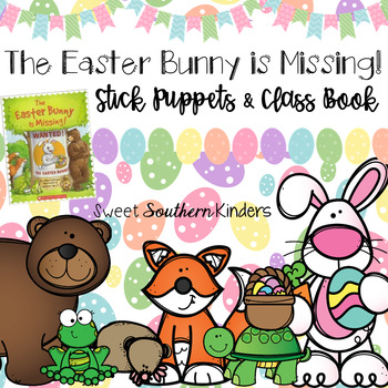 The Easter Bunny is Missing Stick Puppets & Writing Activity