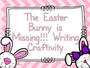The Easter Bunny is Missing!!!  Wanted Poster, Writing Pro