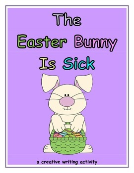 The Easter Bunny is Sick (prompt, story paper, and origina