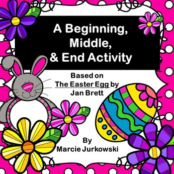 A Beginning, Middle, and End Activity Based on The Easter
