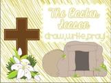 The Easter Season: Draw, Write, Pray!