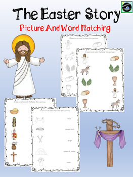 The Easter Story Picture And Word  Match
